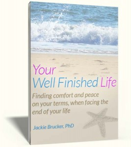 Your Well Finished Life: Finding comfort and peace on your terms when facing the end of your life